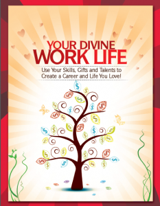 Divine Work Life E-book, digital guide on living authentically, skills, talent, experience into a career you love